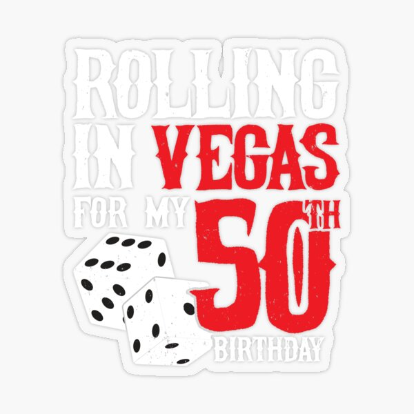 Party in Las Vegas - Rolling in Vegas 50th Birthday Gift Transparent Sticker