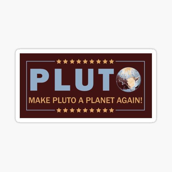 Make Pluto a Planet Again! Sticker