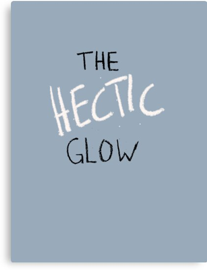 The Hectic Glow by amelia9009