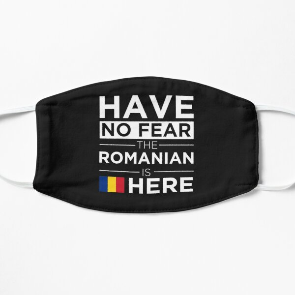 Have No Fear The Romanian is here Pride Proud Romania Flat Mask