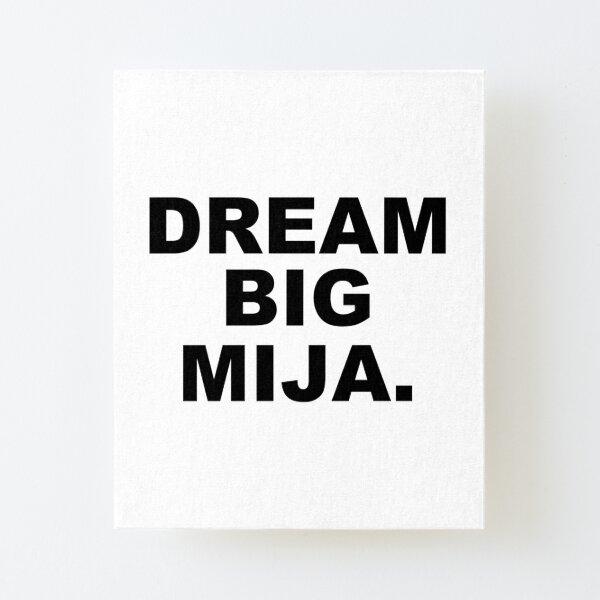 Dream Big Mija Canvas Mounted Print