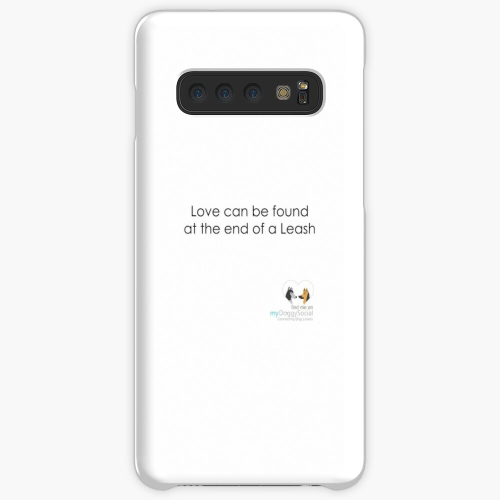 Love can be found at the end of a leash Case & Skin for Samsung Galaxy