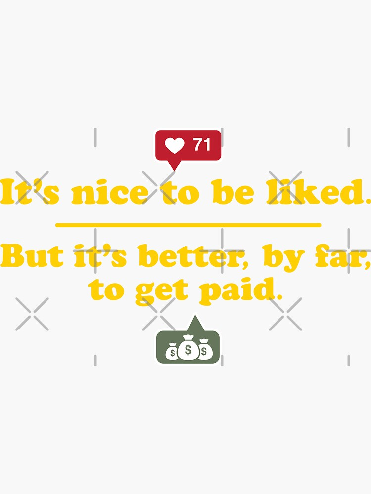 Likes are Nice - Cash is Better by brainthought