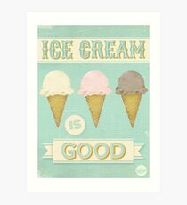 Ice Cream is Good Art Print
