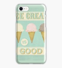 Ice Cream is Good iPhone Case/Skin