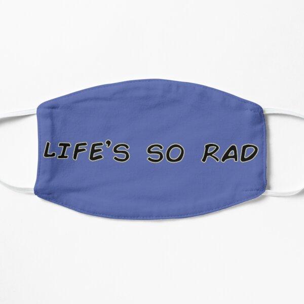 life's so rad Flat Mask