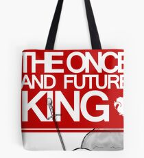 The Once and Future King Again Tote Bag