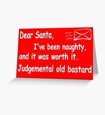 funny Christmas Dear Santa I've been naughty and it was worth it Greeting Card