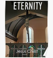 Eternity by Jesus Christ Poster