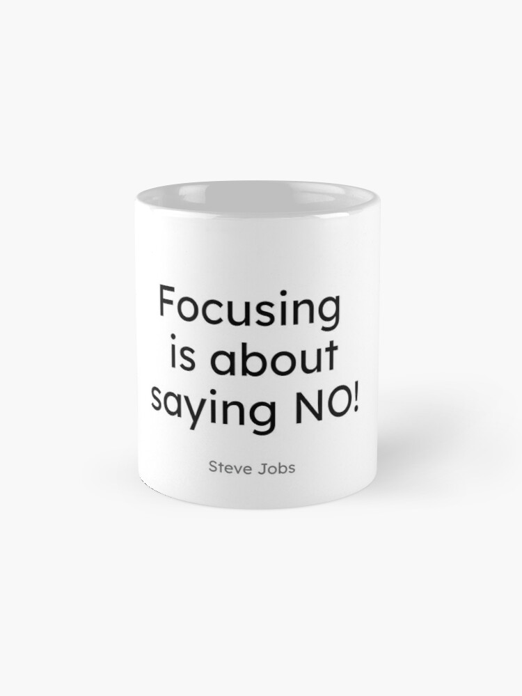 Alternate view of Steve Jobs - Focusing is about saying No! Mug