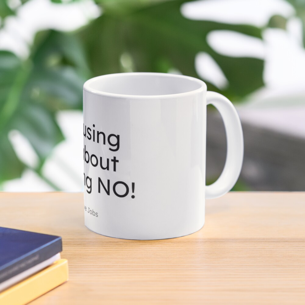 Steve Jobs - Focusing is about saying No! Mug
