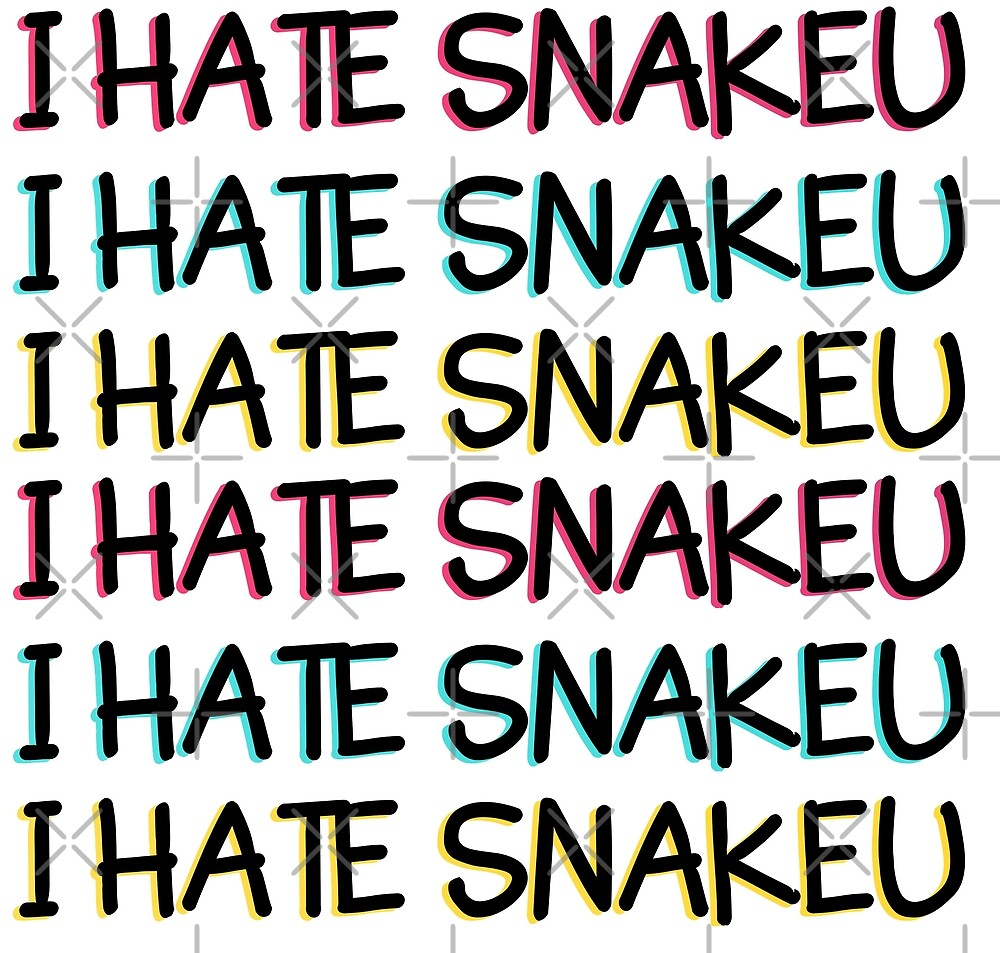 Quot I Hate Snakeu Quot By Kpoploser Redbubble