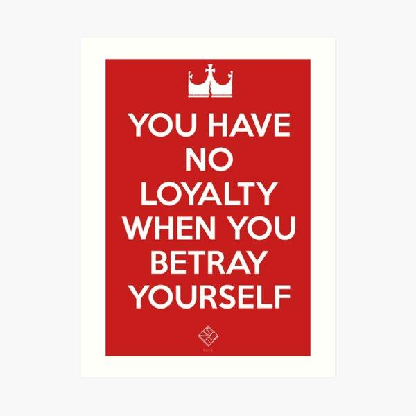 No LOYALTY Art Print