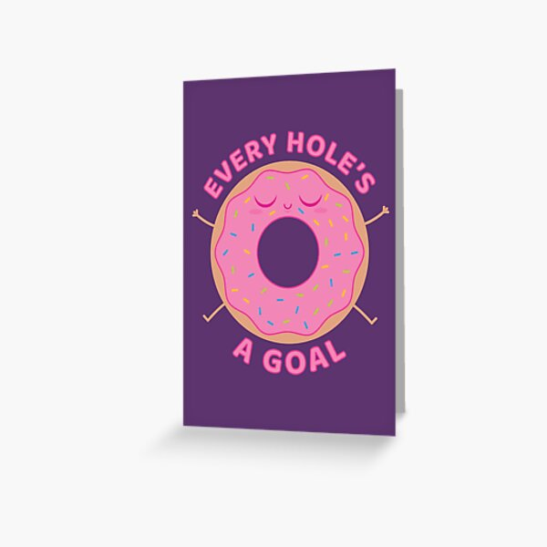 Every hole's a goal Greeting Card