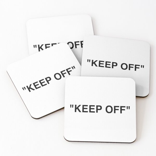 """KEEP OFF"" Coasters (Set of 4)"