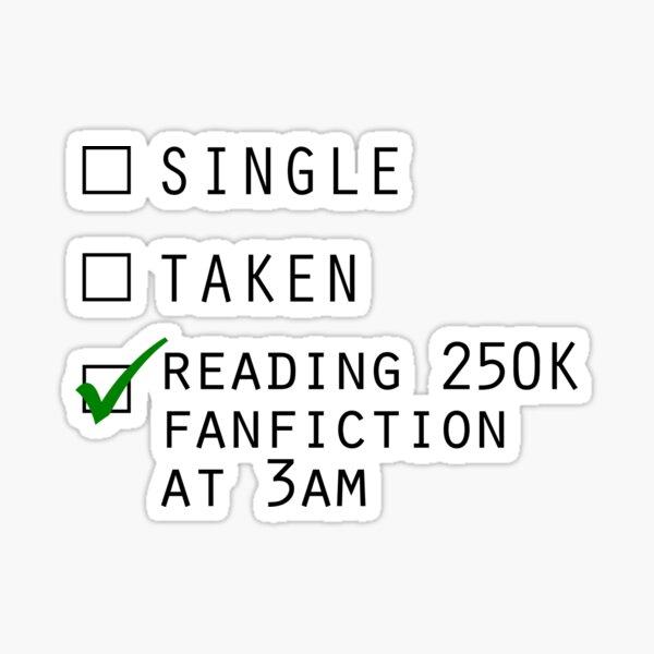 Single, taken, reading fanfiction Sticker