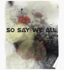 So Say We All -  Battlestar Galactica Poster