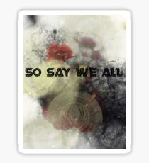 So Say We All -  Battlestar Galactica Sticker