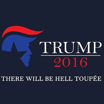 Trump 2016! by Sregge