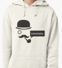 Indubitably. Pullover Hoodie