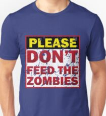 Don't feed zombies T-Shirt