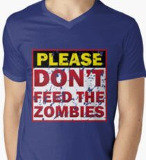 Don't feed zombies Men's V-Neck T-Shirt