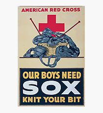 Our boys need sox knit your bit American Red Cross Photographic Print