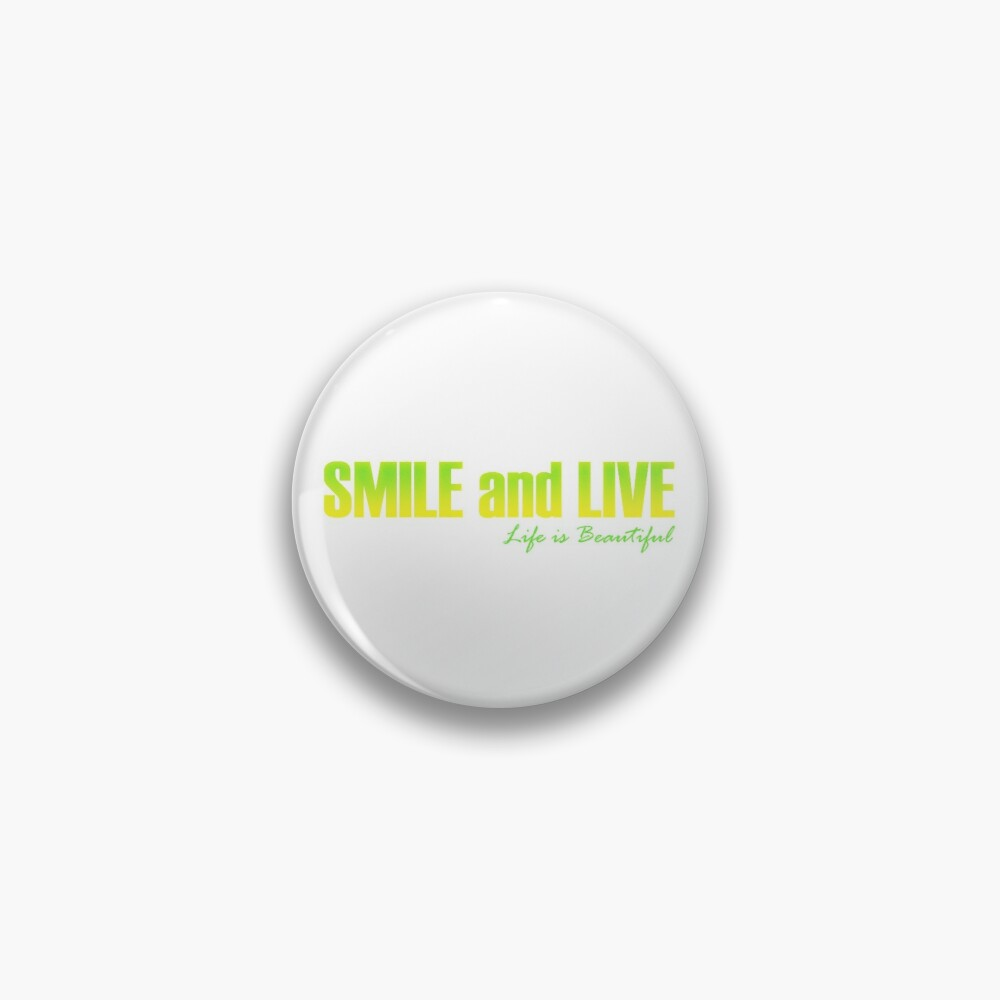 Smile and Live Pin