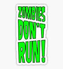 Zombies Don't Run! Sticker