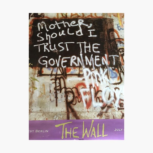 Mother, Should I Trust The Government? - Pink Floyd Photographic Print
