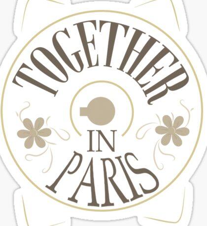 Together in PARIS Sticker