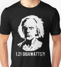 1.21 Gigawatts?! Unisex T-Shirt