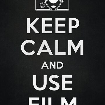 Keep Calm And Use Film von victorsbeard