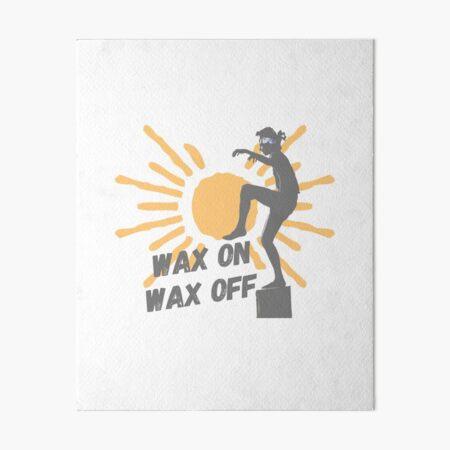 Karate Kid - Wax On Wax Off Art Board Print