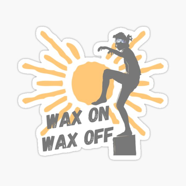 Karate Kid - Wax On Wax Off Sticker