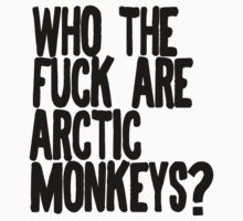 Who The F**k Are Arctic Monkeys?
