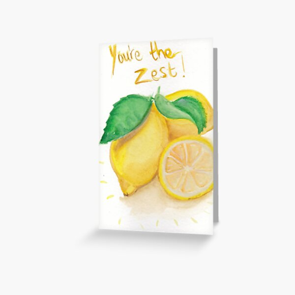 You're the Zest- Lemon Greeting Card