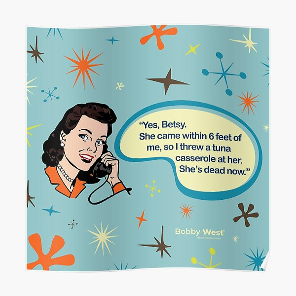 Peggy Calls Betsy! Retro Housewife By Bobby West Poster