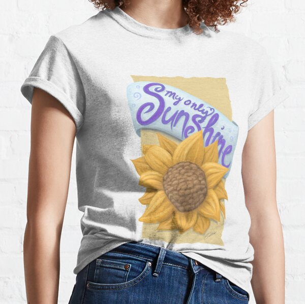 My Only Sunshine Classic T-Shirt