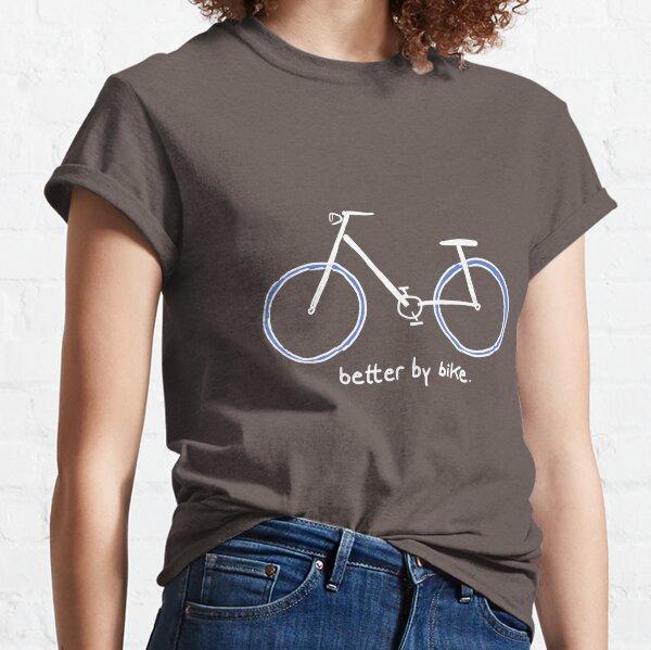 better by bike - besser mit dem Rad Classic T-Shirt