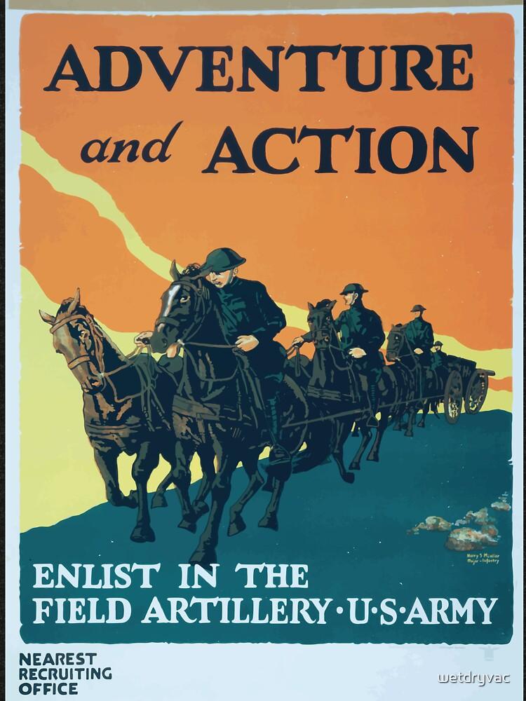 Adventure and action Enlist in the field artillery US Army von wetdryvac