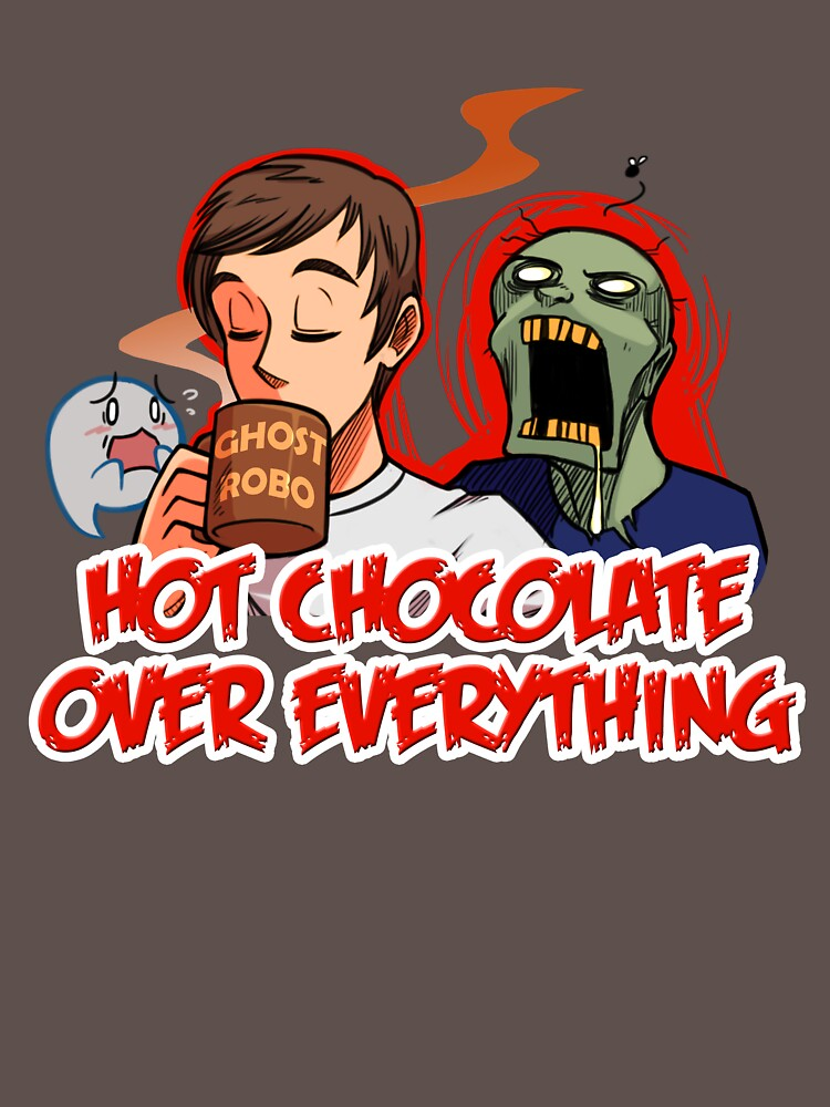 Hot Chocolate Over Everything | Unisex T-Shirt
