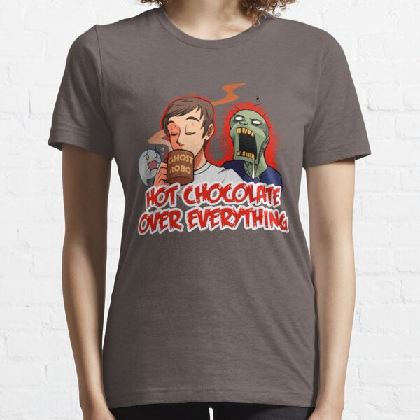Hot Chocolate Over Everything Essential T-Shirt