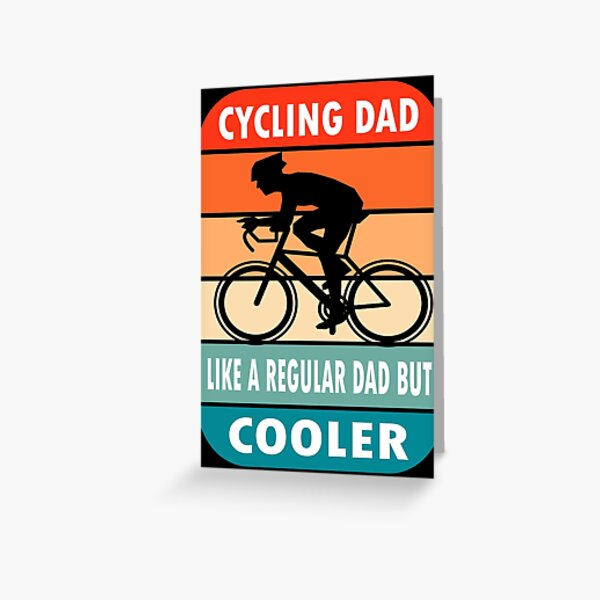 Cycling dad like a regular dad but cooler - Father's day Greeting Card
