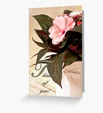 Thinking Of You - Card Impatience Flower Greeting Card
