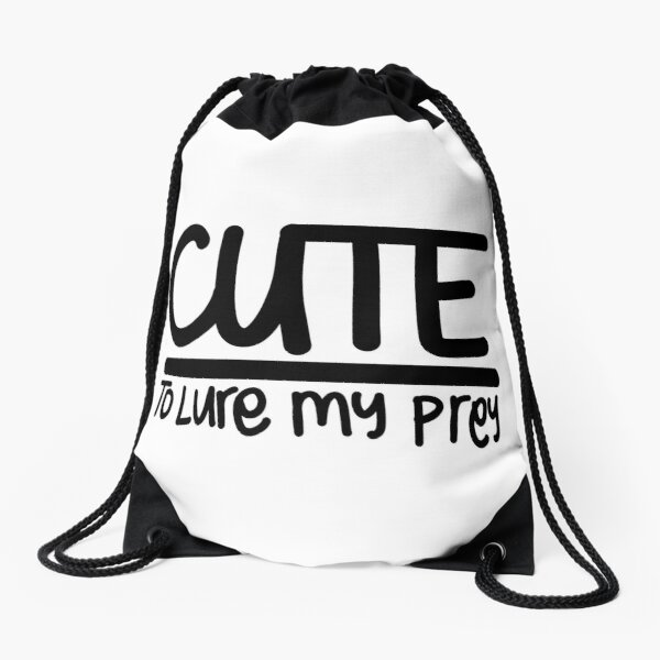 Cute to lure my prey Drawstring Bag