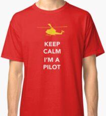 Keep calm, I'm a pilot Classic T-Shirt