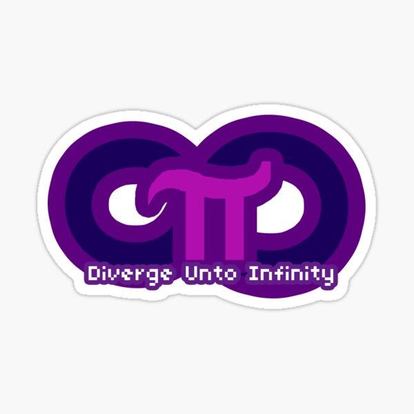 Diverge Unto Infinity! Sticker