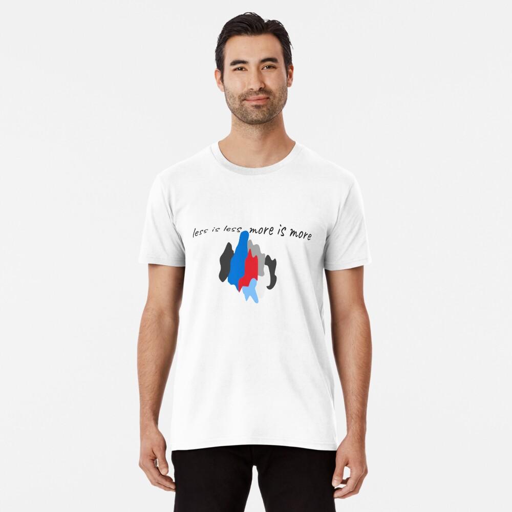 More or less Premium T-Shirt