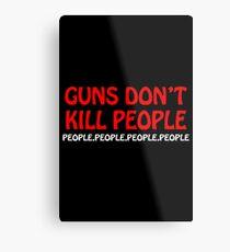 Gewehre töten nicht Leute Leute Leute Leute Leute Metalldruck